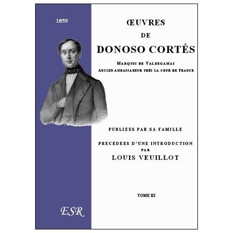 Oeuvres de Donoso Cortès ( 3 volumes )