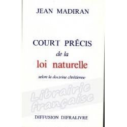 Court précis de la loi naturelle - Jean Madiran