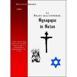 La franc-maçonnerie, synagogue de Satan - Mgr Léon Meurin