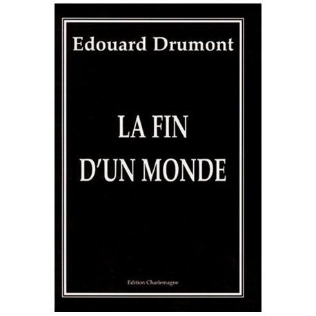 La fin d'un monde - Edouard Drumont