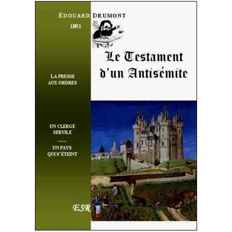 Le testament d'un antisémite - Edouard Drumont