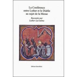 La conférence entre Luther et le Diable au sujet de la Messe - Luther