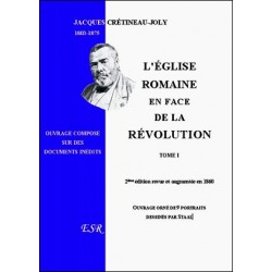 L'église romaine en face de la révolution ( 2 tomes ) - Jacques Crétineau-Joly