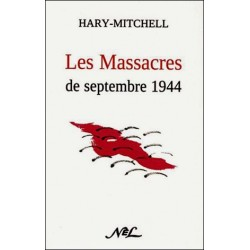 Les massacres de septembre 1944 - Hary-Mitchell