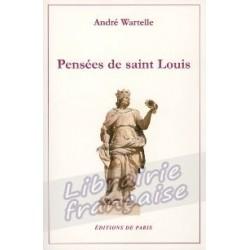 Pensées de Saint Louis - André Wartelle