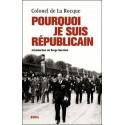 Pourquoi je suis républicain - Colonel de La Rocque