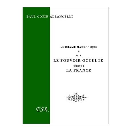 Le pouvoir occulte contre la France - Paul Copin-Albancelli
