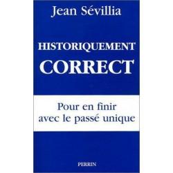 Historiquement correct - Jean Sévillia