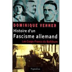 Histoire d'un fascisme allemand - Dominique Venner