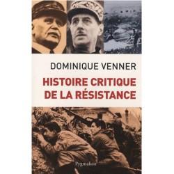 Histoire critique de la résistance - Dominique Venner