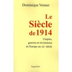 Le Siècle de 1914 - Dominique Venner