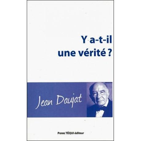 Y a-t-il une vérité ? - Jean Daujat