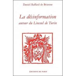 La désinformation autour du Linceul de Turin - Daniel Raffard de Brienne