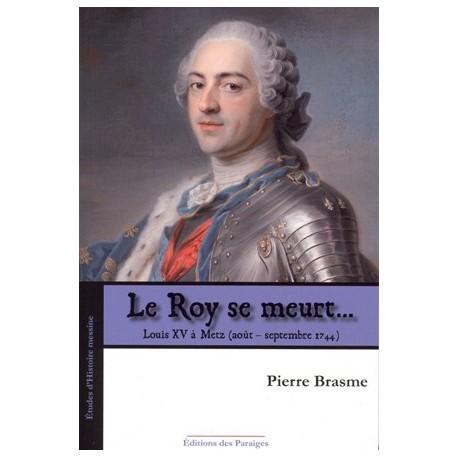 Le Roy se meurt... - Pierre Brasme