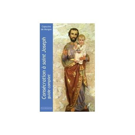Consécration à Saint Joseph : guide complet - Capucins de Morgon