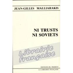 Ni trusts ni soviets - Jean-Gilles Malliarakis