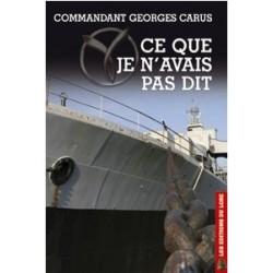 Ce que je n'avais pas dit - Georges Carus