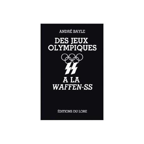 Des Jeux Olympiques à la Waffen-SS - André Bayle