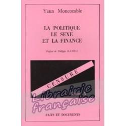 La politique, le sexe et la finance - Yann Moncomble