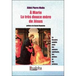 A Marie la très douce mère de Jésus - Abbé Pierre Molin