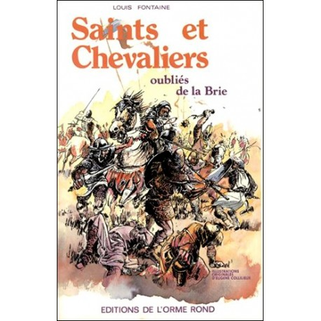 Saints et chevaliers oubliés de la Brie - Louis Fontaine