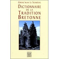 Dictionnaire de la tradition bretonne - Gwenc'hlan Le Scouëzec