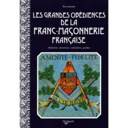 Les grandes obédiences de la franc-maçonnerie française - Eric Garnier