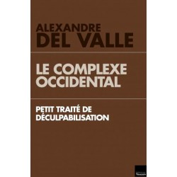 Le complexe occidental - Alexandre del Valle