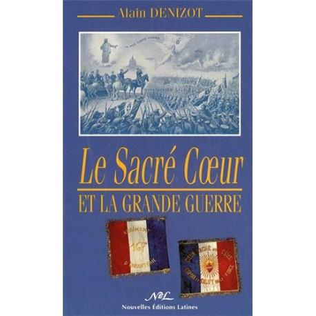 Le Sacré-Cœur et la Grande Guerre - Alain Denizot