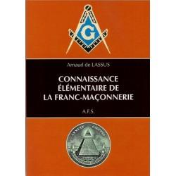 Connaissance élémentaire de la franc-maçonnerie - Arnaud de Lassus