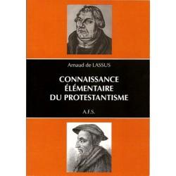 Connaissance élémentaire du protestantisme - Arnaud de Lassus