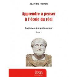 Apprendre à penser à l'école du réel - Jean de Rouen