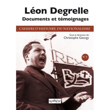 Léon Degrelle - Cahiers d'histoire du nationalisme n°1