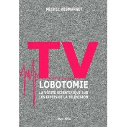 TV lobotomie - Michel Desmurgets