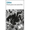 Féerie pour une autre fois - Louis-Ferdinand Céline