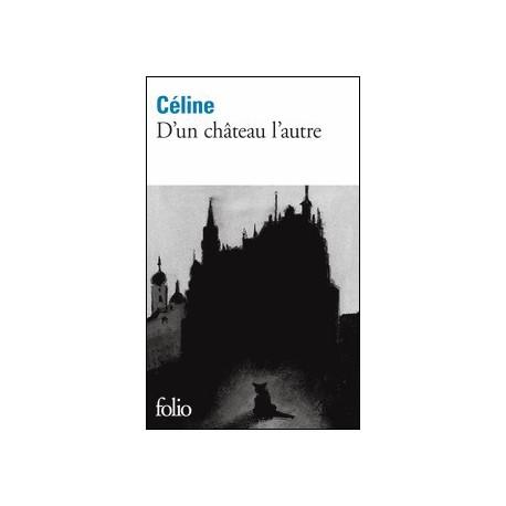 D'un château l'autre - Louis-Ferdinand céline