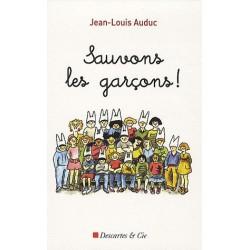 Sauvons les garçons ! - Jean-Louis Auduc