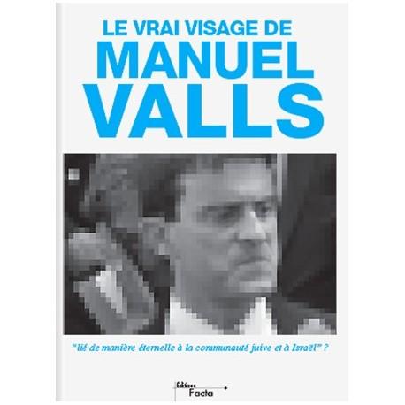 Le vrai visage de Manuel Valls - Emmanuel Ratier