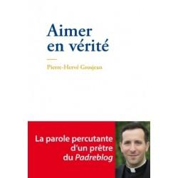 Aimer en vérité - Pierre-Hervé Grosjean