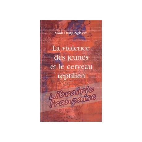 La violence des jeunes et le cerveau reptilien - Minh Dung Nghiem