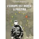 L'Europe est morte à Pristina - Jacques Hogard