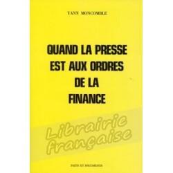 Quand la presse est aux ordres de la finance - Yann Moncomble