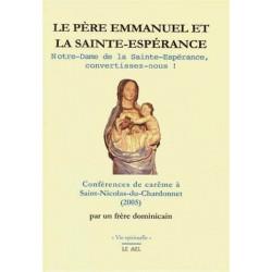 Le père Emmanuel et la Sainte-Espérance - Père Emmanuel
