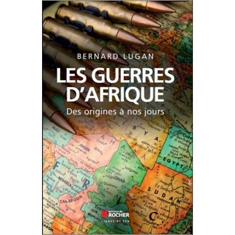 Les guerres d'Afrique - Bernard Lugan