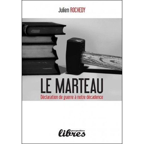 Le Marteau - Julien Rochedy