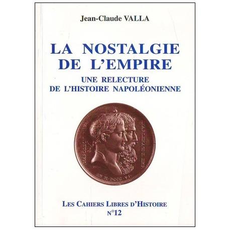 Les Cahiers Libres d'Histoires n°12 : La nostalgie de l'empire - Jean-Claude Valla