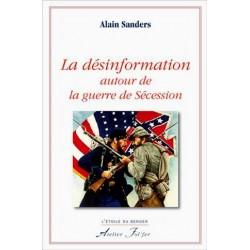 La désinformation autour de la guerre de Sécession - Alain Sanders