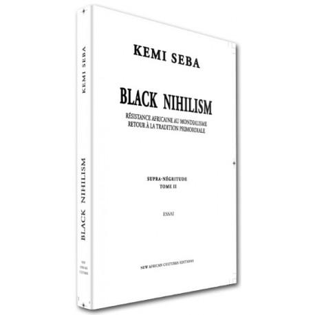 Black Nihilism - Kemi Seba