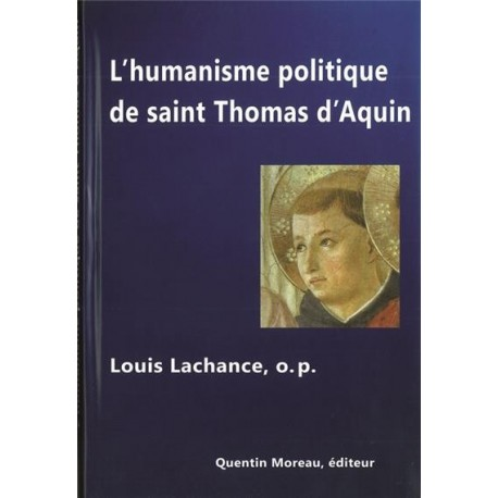L'humanisme politique de Saint Thomas d'Aquin - Louis Lachance O.P.