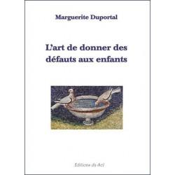 L'art de donner des défauts aux enfants - Marguerite Duportal